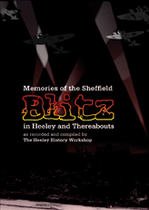 Memories of the Sheffield Blitz in Heeley and Thereabouts book